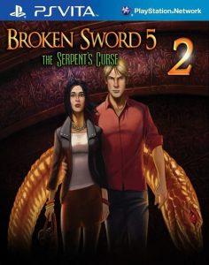 Broken Sword 5 The Serpent's Curse: Episode 2 (EUR) (VPK) [PSVita] [MF-MG-GD]