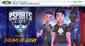Esports Life: Ep.1 – Dreams of Glory [PC] En Español