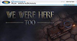 We Were Here Too + Online [PC] En Español