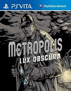 Metropolis: Lux Obscura (NoNpDrm) [F3.67] [PSVita] [USA] [MF-MG-GD]