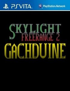 Skylight Freerange 2: Gachduine (NoNpDrm) [F3.61] [PSVita] [USA] [MF-MG-GD]
