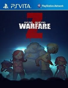 Dead Ahead: Zombie Warfare (NoNpDrm) [F3.67] [PSVita] [USA/EUR] [MF-MG-GD]