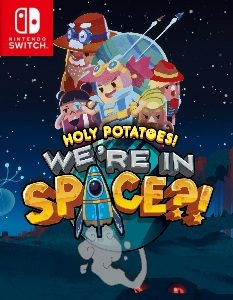 Holy Potatoes! We're In Space?! (NSP) [Switch] [MG-GD-1F]