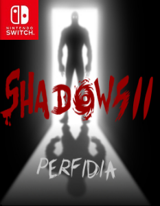 Shadows 2: Perfidia (NSP) [Switch] [MF-MG-GD]