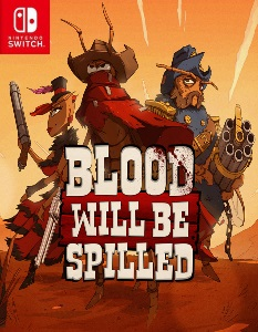 Blood will be Spilled (NSP) [Switch] [MF-MG-GD]
