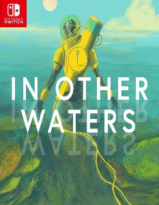 In Other Waters (NSP) [Switch] [MF-MG-GD]