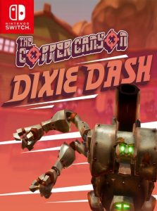 The Copper Canyon Dixie Dash (NSP) [Switch] [MF-MG-GD]