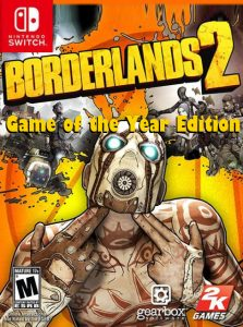 Borderlands 2: Game of the Year Edition (NSP) [DLC] [Switch] [MF-MG-GD]