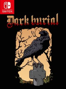 Dark Burial (NSP) [Switch] [MF-MG-GD]
