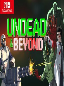 Undead & Beyond (NSP) [Switch] [MF-MG-GD]