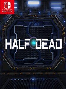HALF DEAD (NSP) [Switch] [MF-MG-GD]