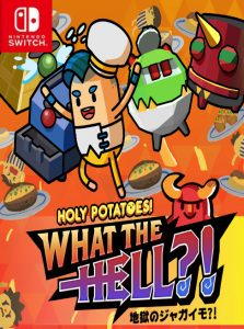 Holy Potatoes! What The Hell?!  (NSP) [Switch] [MF-MG-GD]