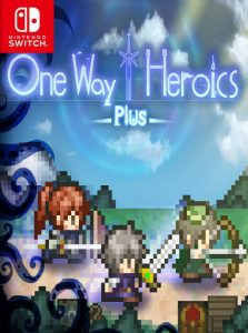 One Way Heroics Plus (NSP) [Switch] [MF-MG-GD]