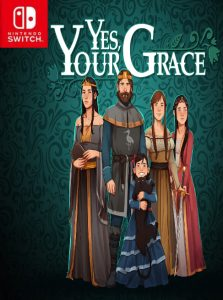 Yes, Your Grace (NSP) [UPDATE] [Switch] [MF-MG-GD]