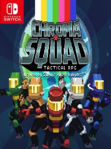 Chroma Squad (NSP) [UPDATE] [Switch] [MF-MG-GD]