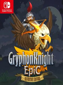 Gryphon Knight Epic: Definitive Edition (NSP) [Switch] [MF-MG-GD]
