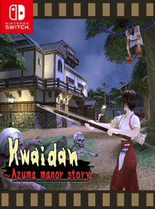 Kwaidan ~Azuma manor story~ (NSP) [Switch] [MF-MG-GD]