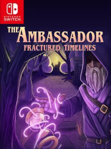 The Ambassador: Fractured Timelines (NSP) [Switch] [MF-MG-GD]