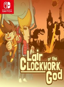 Lair of the Clockwork God (NSP) [Switch] [MF-MG-GD]
