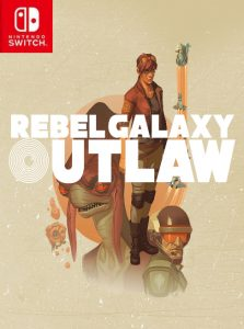 Rebel Galaxy Outlaw (NSP) [Switch] [MF-MG-GD]