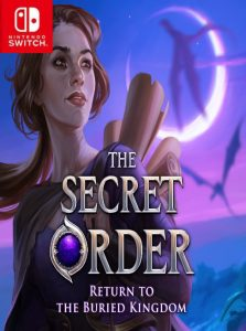 The Secret Order: Return to the Buried Kingdom (NSP) [Switch] [MF-MG-GD]