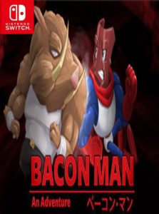 Bacon Man: An Adventure (NSP) [Switch] [MF-MG-GD]