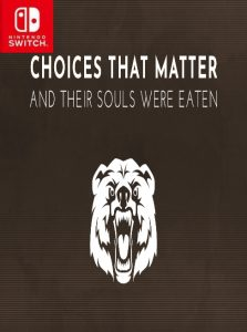 Choices That Matter: And Their Souls Were Eaten NSP SWITCH