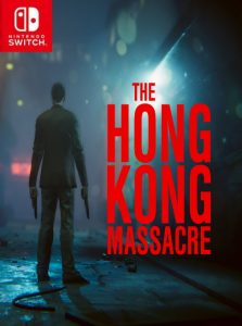 The Hong Kong Massacre NSP UPDATE SWITCH