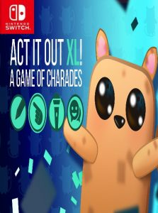 ACT IT OUT XL! A Game of Charades NSP SWITCH