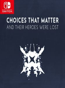 Choices That Matter: And Their Heroes Were Lost NSP SWITCH