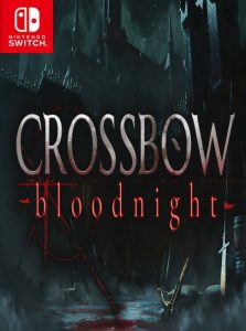 CROSSBOW: Bloodnight NSP UPDATE SWITCH