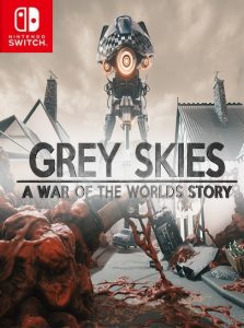 Grey Skies: A War of the Worlds Story NSP SWITCH