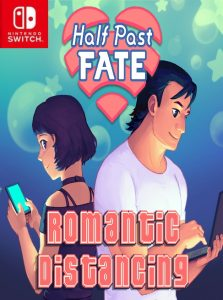 Half Past Fate: Romantic Distancing NSP SWITCH