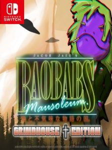 Baobabs Mausoleum Grindhouse Edition NSP UPDATE SWITCH