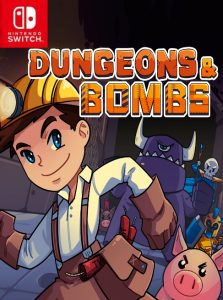 Dungeons & Bombs NSP SWITCH