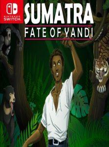 Sumatra: Fate of Yandi NSP SWITCH