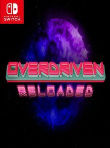 Overdriven Reloaded: Special Edition NSP UPDATE SWITCH