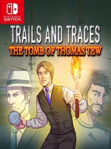 Trails and Traces: The Tomb of Thomas Tew NSP SWITCH