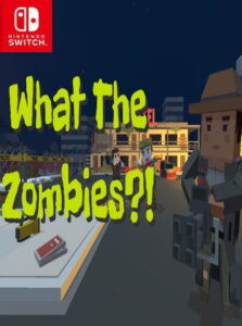 What The Zombies?! NSP SWITCH
